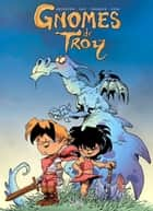 Gnomes de Troy T01 - Humour Rural eBook by Didier Tarquin, Lyse, Christophe Arleston