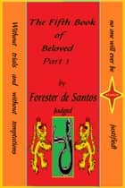 The Fifth Book of Beloved Part 3 ebook by Forester de Santos