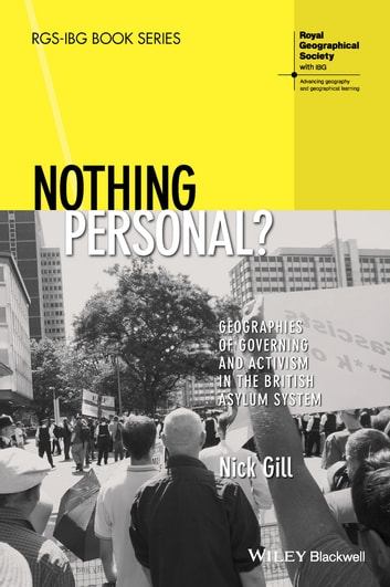 Nothing Personal? - Geographies of Governing and Activism in the British Asylum System ebook by Nick Gill