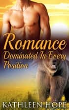 Dominated In Every Position ebook by Kathleen Hope