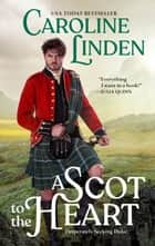 A Scot to the Heart - Desperately Seeking Duke ebook by Caroline Linden