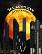 Hallows Eve: Awakening ebook by R. L. Matthies