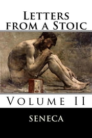 Letters from a Stoic: Volume II ebook by Lucius Annaeus Seneca