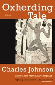 Oxherding Tale - A Novel ebook by Charles Johnson
