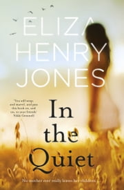 In the Quiet ebook by Eliza Henry-Jones