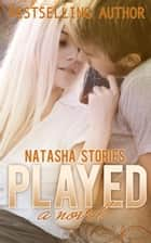Played ebook by Natasha Stories