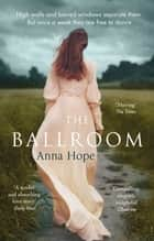 The Ballroom - A Richard and Judy book club pick ebook by Anna Hope
