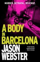 A Body in Barcelona - Max Cámara 5 eBook by Jason Webster