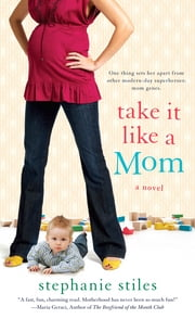 Take it Like a Mom ebook by Stephanie Stiles