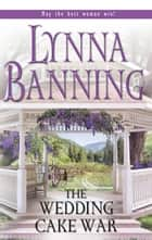 The Wedding Cake War ebook by Lynna Banning
