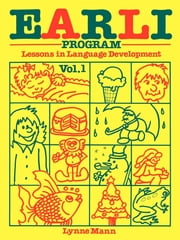 EARLI Program Vol. I - Expressive and Receptive Language Individualization ebook by Lynne Mann