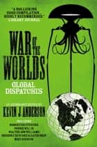 War of the Worlds: Global Dispatches ebook by Kevin J. Anderson
