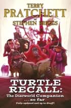 Turtle Recall - The Discworld Companion . . So Far ebook by Terry Pratchett, Stephen Briggs