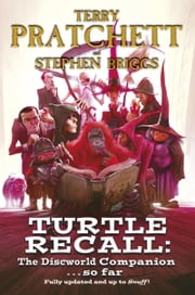 Turtle Recall - The Discworld Companion . . So Far ebook by Terry Pratchett,Stephen Briggs