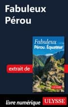 Fabuleux Pérou ebook by Alain Legault