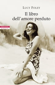 Il libro dell'amore perduto eBook by Lucy Foley, Massimo Ortelio