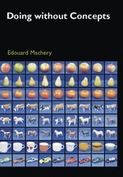 Doing without Concepts ebook by Edouard Machery