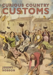 Curious Country Customs ebook by Jeremy Hobson