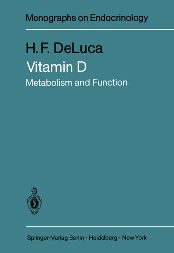 Vitamin D - Metabolism and Function ebook by H.F. DeLuca