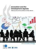 Innovation and the Development Agenda ebook by Collective