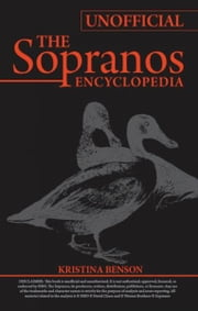 The Unofficial Encyclopedia to The Sopranos ebook by Kristina Benson