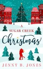 A Sugar Creek Christmas ebook by Jenny B. Jones