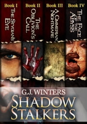 Shadow Stalkers: The Complete Book ebook by G. J. Winters