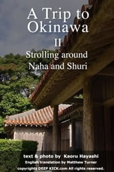 A Trip to Okinawa 2: Strolling around Naha and Shuri ebook by Kaoru Hayashi