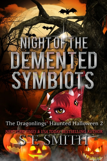 The Dragonlings' Haunted Halloween 2 - Night of the Demented Symbiots ebook by S.E. Smith