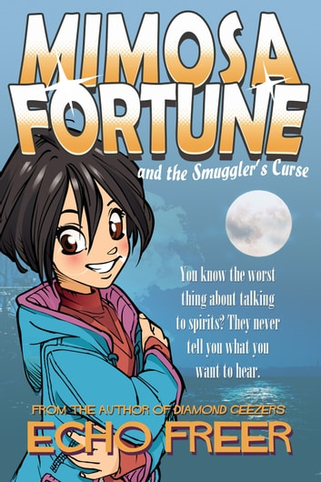 Mimosa Fortune and the Smuggler's Curse ebook by Echo Freer