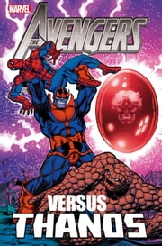 Avengers vs. Thanos ebook by Jim Starlin,Mike Friedrich,Steve Englehart