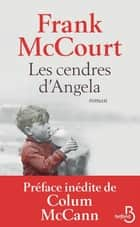Les Cendres d'Angela (N. éd.) ebook by Daniel BISMUTH, Colum MCCANN, Frank MCCOURT
