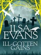 Ill-Gotten Gains: A Nell Forrest Mystery 2 ebook by Ilsa Evans