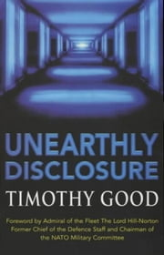 Unearthly Disclosure ebook by Timothy Good