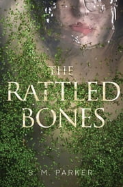 The Rattled Bones ebook by S.M. Parker
