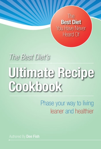 The Best Diet's Ultimate HCG Recipe Cookbook ebook by Inches and Pounds,LLC,Dee Fish