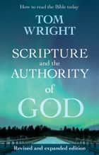 Scripture and the Authority of God ebook by Professor Tom Wright