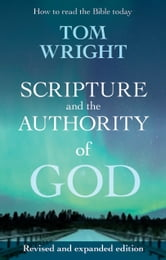 Scripture and the Authority of God ebook by Tom Wright