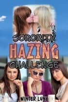 Sorority Hazing Challenge ebook by Winter Lynx