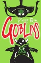 Goblins ebook by Philip Reeve