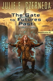 The Gate To Futures Past ebook by Julie E. Czerneda
