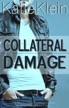 Collateral Damage ebook by Katie Klein
