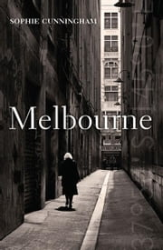 Melbourne ebook by Sophie Cunningham
