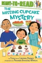 The Missing Cupcake Mystery - with audio recording ebook by Tony Dungy, Lauren Dungy, Vanessa Brantley-Newton