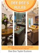 Dee Dee's Rules ebook by Dee Dee Eustace