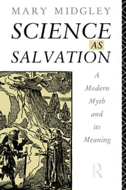 Science as Salvation - A Modern Myth and its Meaning ebook by Mary Midgley