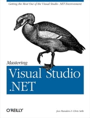 Mastering Visual Studio .NET ebook by Ian Griffiths,Jon Flanders,Chris Sells
