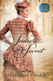 Sadie's Secret ebook by Kathleen Y'Barbo
