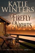 Firefly Nights - Book 2, #2 ebook by Katie Winters