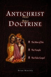 Antichrist Doctrine ebook by Brian Watchly